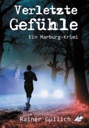 Verletzte Gefühle - Ein Marburg Krimi