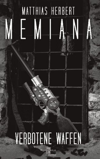 Memiana 9 - Verbotene Waffen