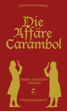 Goethe und Schiller ermitteln / Die Affäre Carambol