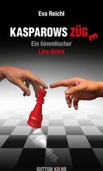 Kasparows Züge - Ein himmlischer Linz Krimi