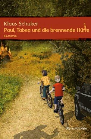Paul, Tabea und die brennende Hütte