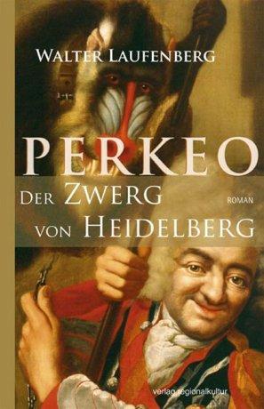 Perkeo - Der Zwerg von Heidelberg