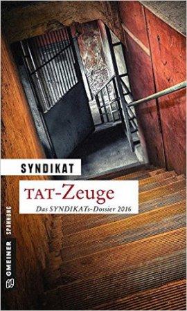 TAT-Zeuge – Das SYNDIKATs-Dossier 2016