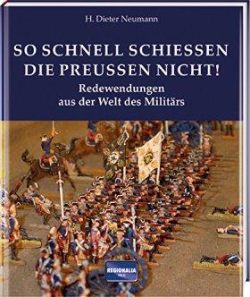 So schnell schießen die Preußen nicht!