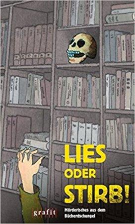 Lies oder stirb – Mörderisches aus dem Bücherdschungel