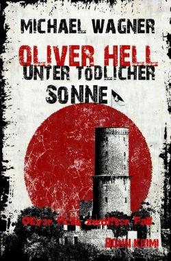 Oliver Hell – Unter tödlicher Sonne