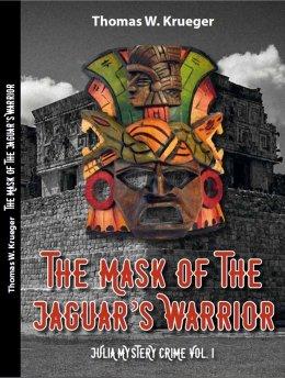 The Mask of the Jaguar´s Warrior