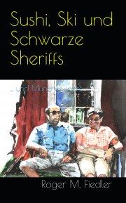 Sushi, Ski und Schwarze Sheriffs