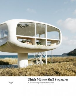 Ulrich Müther. Shell Structures in Mecklenburg-Western Pomerania
