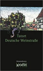 Tatort Deutsche Weinstraße