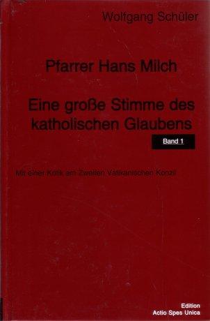 Pfarrer Hans Milch - Eine große Stimme des katholischen Glaubens