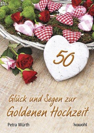 Glück und Segen zur Goldenen Hochzeit
