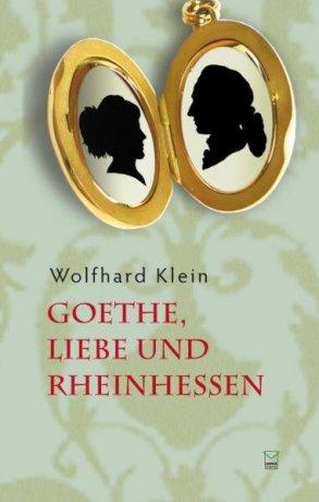 Goethe, Liebe und Rheinhessen