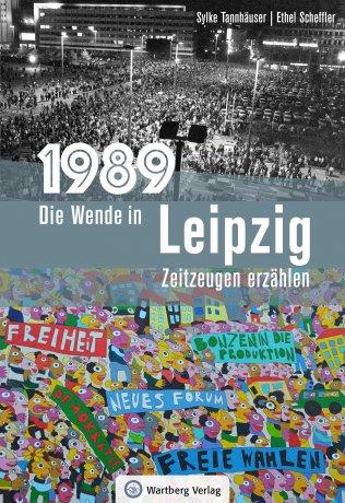 1989 – Die Wende in Leipzig