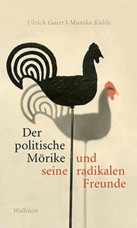 Der politische Mörike und seine radikalen Freunde