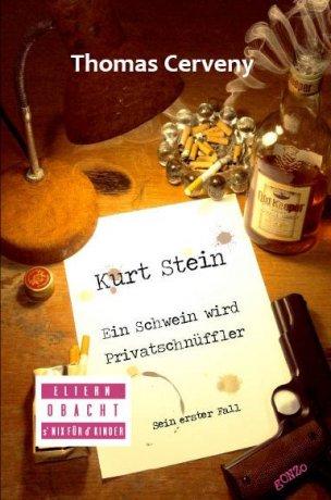 Kurt Stein: Ein Schwein wird Privatschnüffler