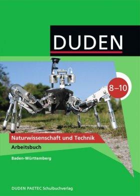 Duden Naturwissenschaft und Technik - Gymnasium Baden-Württemberg / 8.-10. Schuljahr - Arbeitsbuch