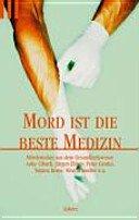 Mord ist die beste Medizin