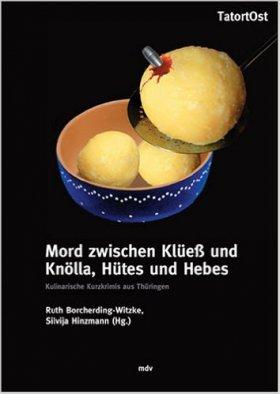 Mord zwischen Klüeß und Knölla, Hütes und Hebes