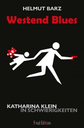 Westend Blues. Ein Katharina-Klein-Krimi
