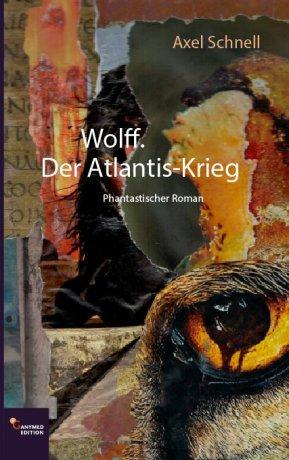Wolff. Der Atlantis-Krieg