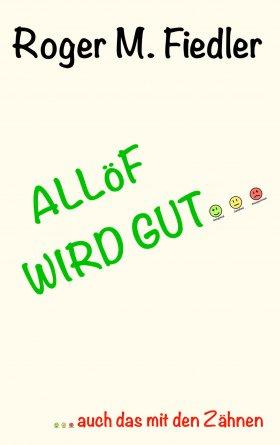 ALLöF WIRD GUT