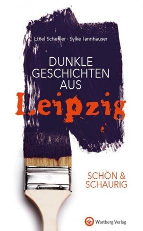 SCHÖN & SCHAURIG – Dunkle Geschichten aus Leipzig