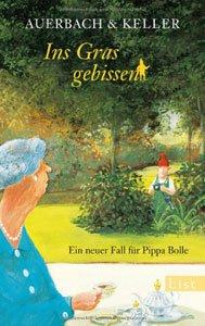 Ins Gras gebissen - Ein neuer Fall für Pippa Bolle