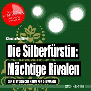 Die Silberfürstin: Mächtige Rivalen