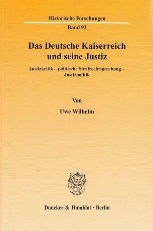 Das Deutsche Kaiserreich und seine Justiz.