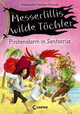 Messerlillis wilde Töchter - Piratenalarm in Santocruz