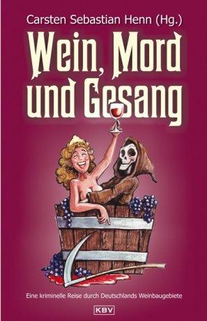 Wein, Mord und Gesang